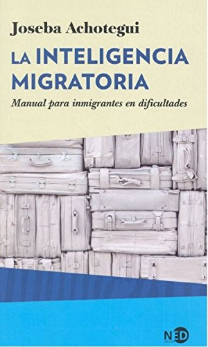 Inteligencia migratoria. Manual para inmigrantes en