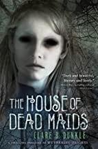 The House of Dead Maids: A Chilling Prelude to