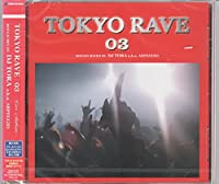 TOKYO RAVE 03 Rough Mix by DJ TORA a.k.a ARPEGGIO