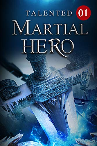 Talented Martial Hero 1: Martial Arts Skill Library (Rise among Struggles: Talent Cultivation)