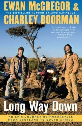Long Way Down: An Epic Journey by Motorcycle from Scotland to South Africa by Ewan McGregor (2009-06-09)
