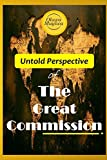 Untold Perspective of The Great Commission: Disciple making is how we live the great commission