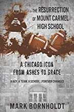 The Resurrection of Mount Carmel High School: A Chicago Icon from Ashes to Grace