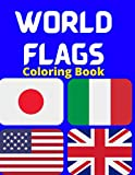 World Flags Coloring Book: All countries capitals and flags of the world | A great geography gift for kids and adults | Color in flags for all ... | creativity, stress relief and general fun