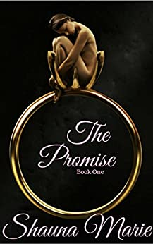 The Promise: Book One (The Promise Duet 1) by [Shauna Marie]