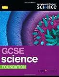 Twenty First Century Science: GCSE Science Foundation