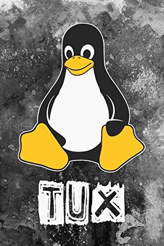 Tux: Linux Mascot Logo Tux the Penguin Nerd Geek Sysadmin Notebook Journal Diary Logbook