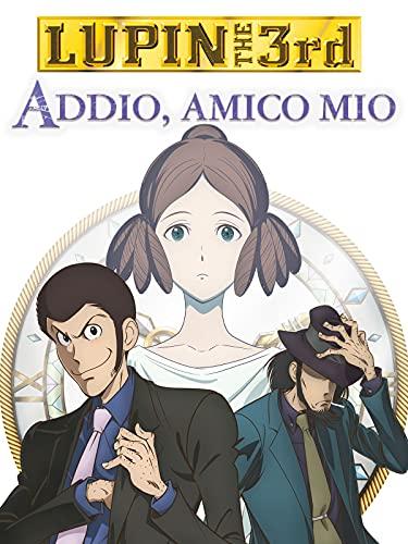 Lupin The 3rd - Addio, amico mio