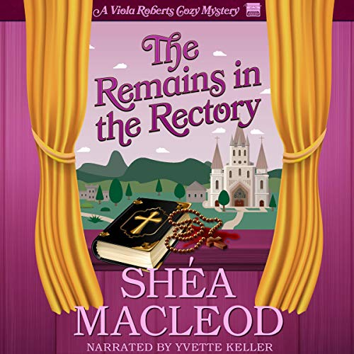 The Remains in the Rectory: A Viola Roberts Cozy Mystery  By  cover art