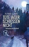 Image of Tote Jäger schießen nicht: Schreiber und der Wolf