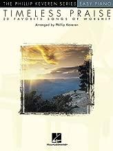 Timeless Praise: arr. Phillip Keveren The Phillip Keveren Series Easy Piano