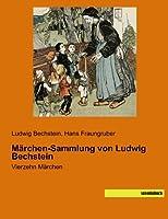 Bechstein, L: Maerchen-Sammlung von Ludwig Bechstein