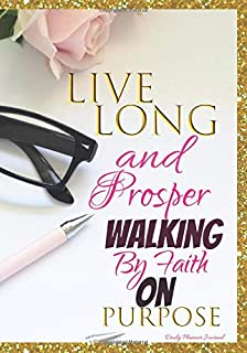 Live Long And Prosper Walking By Faith On Purpose Daily Planner Journal: Women Inspirational Empowerment Party Favors for Ladies Luncheon Events Get ... Affirmations Organizer Notebook To Write In