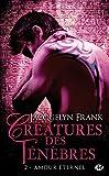 Créatures des ténèbres , Tome 2: Amour éternel