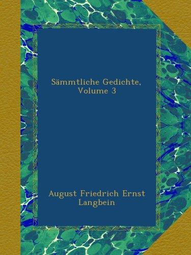 Sämmtliche Gedichte, Volume 3