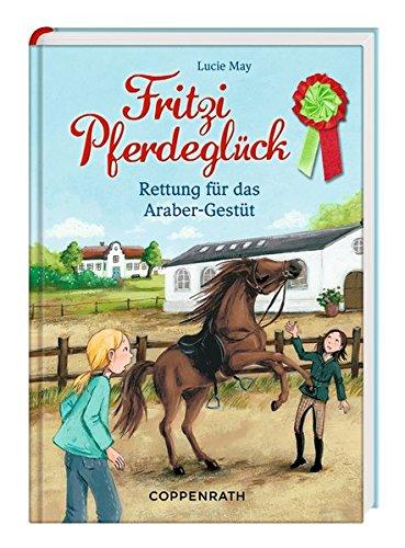 Fritzi Pferdeglück - Rettung für das Araber-Gestüt: (Bd. 2)
