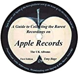A Guide to Collecting the Rarest Recordings on Apple Records: The UK Albums (English Edition)