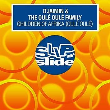 Children Of Afrika (Oulé Oulé) [Dennis Ferrer Remixes]