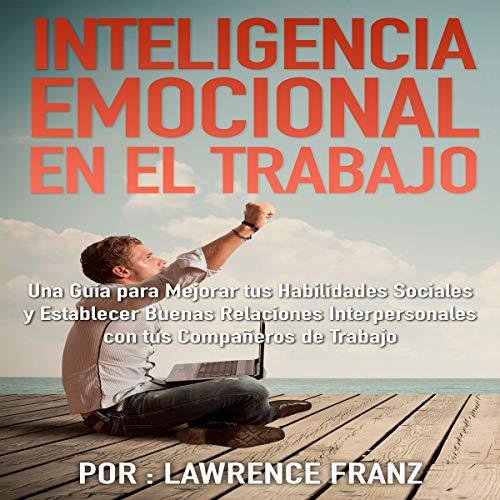 『Inteligencia Emocional en el Trabajo [Emotional Intelligence in the Workplace]』のカバーアート