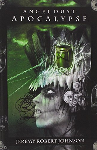 Angel Dust Apocalypse by Jeremy Robert Johnson (2005) Paperback