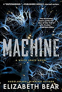 Machine by Elizabeth Bear science fiction and fantasy book and audiobook reviews