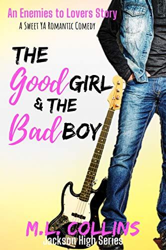 The Good Girl & the Bad Boy: A Sweet YA Romance (Jackson High Series Book 2)