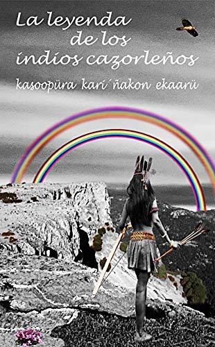 La leyenda de los indios cazorleños