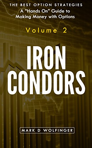 Iron Condors (The Best Option Strategies Book 2)