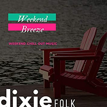 Weekend Breeze (Weekend Chill Out Music)