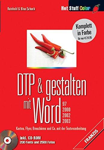 DTP & gestalten mit Word 97, 2000, 2002, 2003: Karten, Flyer, Broschüren und Co. mit der Textverarbeitung (Hot Stuff Color)