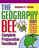 The Geography Bee Complete Preparation Handbook: 1,001 Questions...