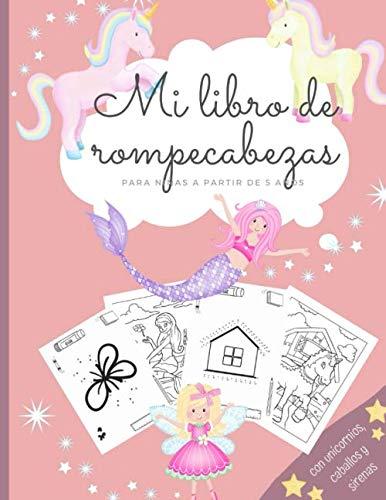 Mi libro de rompecabezas para niñas a partir de 5 años con unicornios, caballos y sirenas: Libro de actividades para niñas I Libro de rompecabezas ... I Libro para colorear I Resolver rompecabezas