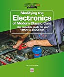Modifying the Electronics of Modern ClassicCars: The complete guide for your 1990s to 2000s car (WorkshopPro)