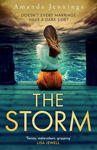 The Storm: The most gripping and chilling psychological suspense novel of 2020, exploring coercive control, lost love, and buried secrets by [Amanda Jennings]