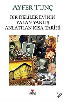 Paperback Bir Deliler Evinin Yalan Yanlis Anlatilan Kisa Tarihi [Turkish] Book