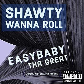 Shawty Wanna Roll