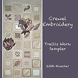 Crewel Embroidery - Trellis Work Sampler...