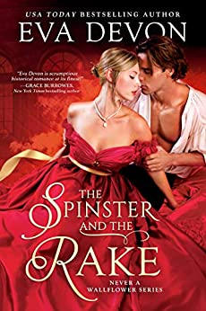 The Spinster and the Rake (Never a Wallflower Book 1) by [Eva Devon]