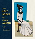 The Lost Books of Jane Austen - Janine Barchas