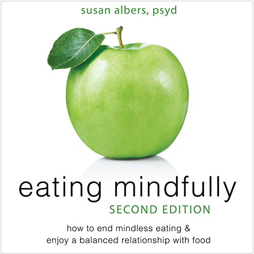 Eating Mindfully     How to End Mindless Eating and Enjoy a Balanced Relationship with Food              By:                                                                                                                                 Susan Albers PsyD                               Narrated by:                                                                                                                                 Paul Aulridge                      Length: 6 hrs and 11 mins     39 ratings     Overall 4.2