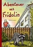 Abenteuer mit Fridolin (Linus und Fridolin - Reihe 3)