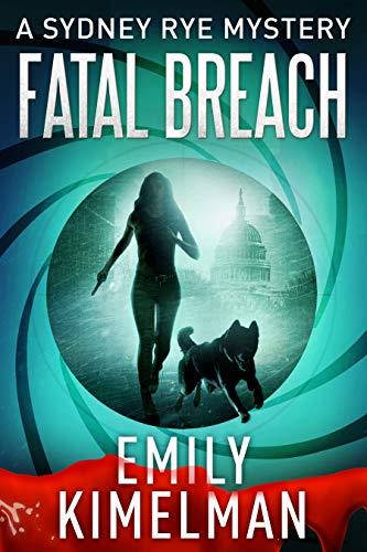 Fatal Breach (A Sydney Rye Mystery, Book #14) (Sydney Rye Mysteries) by [Emily Kimelman]