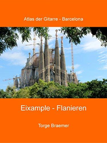 Eixample - Flanieren (Atlas der Gitarre - Barcelona 5) (German Edition)