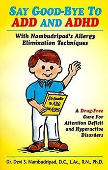 [Dr. Devi Nambudripad]のSay Good-Bye To ADD and ADHD (English Edition)
