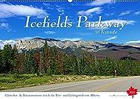 Icefields Parkway in Kanada (Wandkalender 2022 DIN A2 quer): Fahrt auf einer der schoensten Fernstrasse der Welt zwischen Jasper und Lake Louise im Herzen der Rocky Mountains (Monatskalender, 14 Seiten )