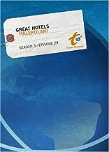 Great Hotels Season 3 - Episode 24: Halekulani