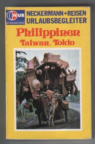 Neckermann+Reisen Urlaubsbegleiter - Philippinen, Taiwan, Tokio