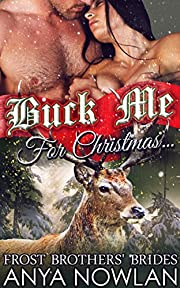 Buck Me... For Christmas (Frost Brothers' Brides Book 1)