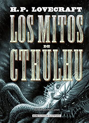 Los mitos de Cthulhu (Edición revisada 2021) (Clásicos ilustrados)