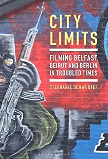 City Limits: Filming Belfast, Beirut and Berlin in Troubled Times